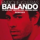 Bailando (Remixes) [feat. Sean Paul, Descemer Bueno & Gente de Zona]