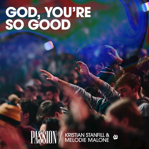 God, You're So Good (feat. Kristian Stanfill & Melodie Malone) [Live] - Single