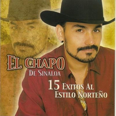 15 Éxitos al Estilo Norteño - El Chapo De Sinaloa