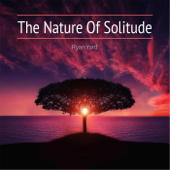 The Nature of Solitude