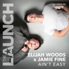 Elijah Woods x Jamie Fine - Ain't Easy (THE LAUNCH) artwork