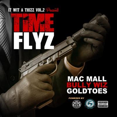 Time Flyz (feat. Goldtoes & Bully Wiz) - Single - Mac Mall