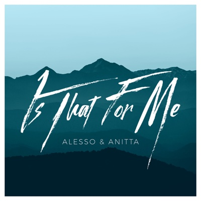 Is That for Me - Alesso & Anitta song