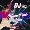 Mujhe Pyar Hua DJ Mix Single