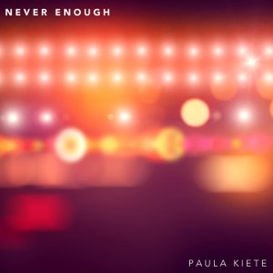 Paula Kiete & Chris Snelling - Never Enough
