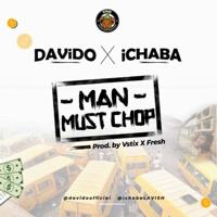 Man Must Chop (feat. Davido) - Ichaba