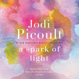A Spark of Light: A Novel (Unabridged) - Jodi Picoult mp3 download