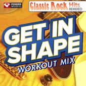 Get In Shape Workout Mix: Classic Rock Hit's (60 Min Non-Stop Mix) [143-155 BPM]