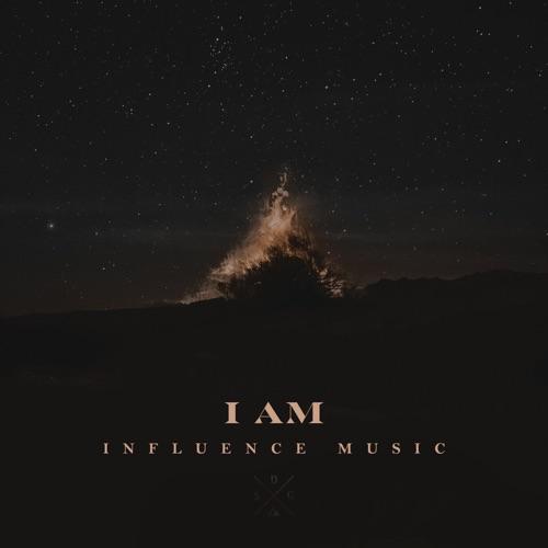 Influence Music - I Am (feat. William Matthews & Melody Noel) - Single