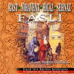 Rast Nihavent Hicaz Şehnaz Faslı Klasik Türk Mûsıkisi Koleksiyonu