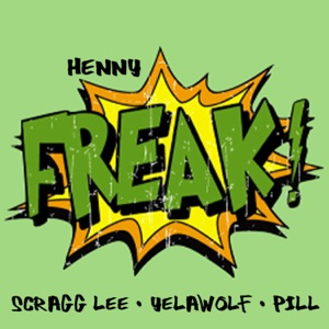 Freak (feat. Scragg Lee, Yelawolf & Pill) - Single Mp3 Download