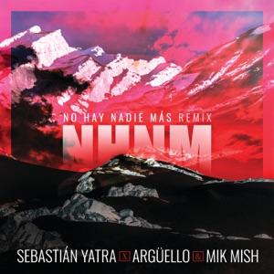 Sebastián Yatra, Argüello & Mik Mish - No Hay Nadie Más