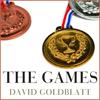 David Goldblatt - The Games: A Global History of the Olympics  artwork