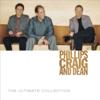 Phillips Craig & Dean Ultimate Collection - Phillips, Craig & Dean