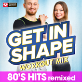 Get In Shape Workout Mix: 80s Hits-Power Music Workout