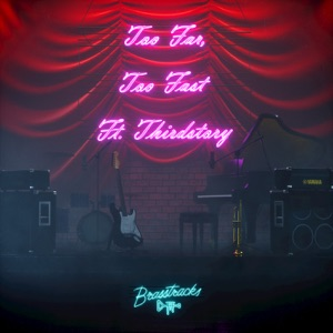 Too Far Too Fast (feat. Thirdstory) - Single Mp3 Download