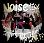 Noisettes - Scratch Your Name