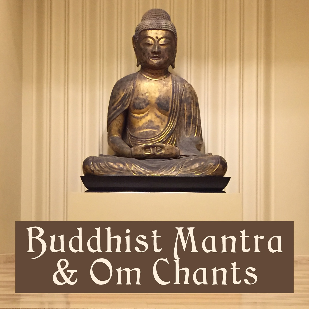 Buddhist Mantra & Om Chants: Far East Sounds Collection for