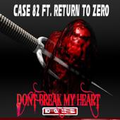 Dont Break My Heart (feat. Return To Zero)