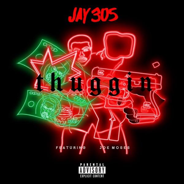 Thuggin (feat. Joe Moses) - Single