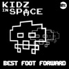 Best Foot Forward - Single, Kidz In Space