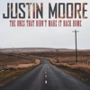 The Ones That Didn't Make It Back Home - Single, Justin Moore