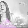 Sharon den Adel - Just What I Need Tonight (Uit Liefde Voor Muziek) [Live] kunstwerk