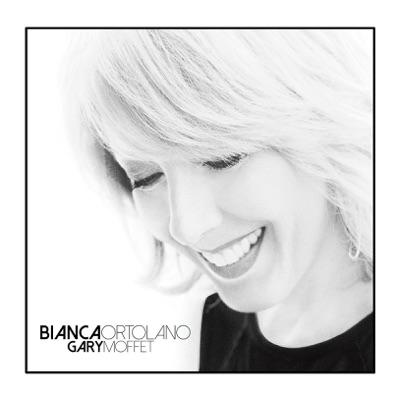 Bianca Ortolano / Gary Moffet– Bianca Ortolano / Gary Moffet
