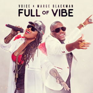 Voice & Marge Blackman - Full of Vibe