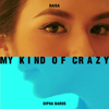 My Kind of Crazy - Raisa & Dipha Barus