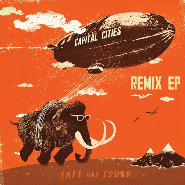 Capital Cities - Safe And Sound (Tommie Sunshine