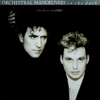 If You Leave - Orchestral Manoeuvres In the Dark