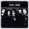 Classic Masters: April Wine (Remastered)