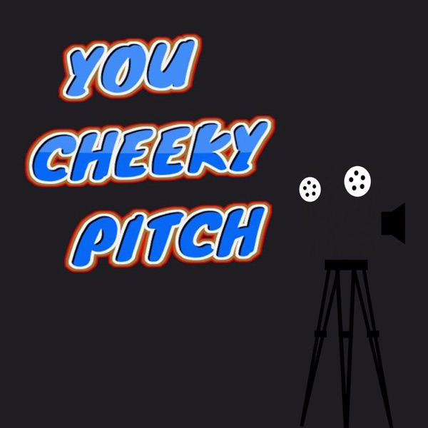 You Cheeky Pitch