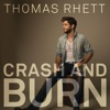 Crash and Burn - Single, Thomas Rhett