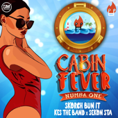Cabin Fever (Numba One) - Skorch Bun It, KES the Band & Sekon Sta