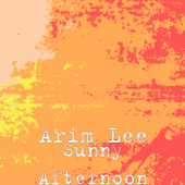 Sunny Afternoon-Arim Lee