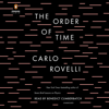 Carlo Rovelli - The Order of Time (Unabridged)  artwork