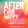Anna Todd - After Ever Happy (Unabridged)  artwork