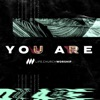 Life.Church Worship - You Are Song Lyrics