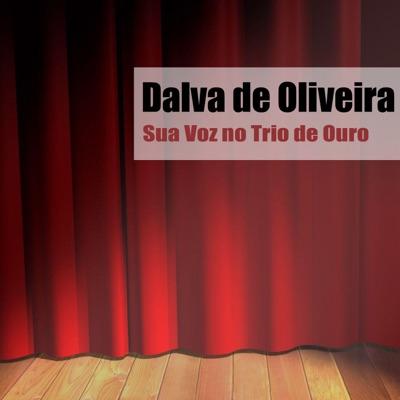 Sua Voz no Trio de Ouro - Dalva de Oliveira