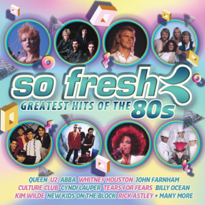 Various Artists - So Fresh: Greatest Hits of the 80s