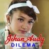 Jihan Audy - Dilema