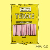 Animal House - Tobacco