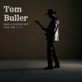 Tom Buller - When a Country Boy Gets the Blues