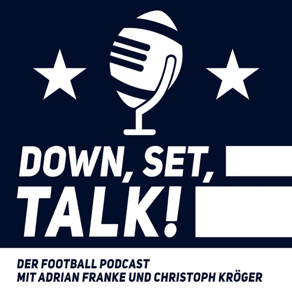 Down, Set, Talk! - Der Football Podcast