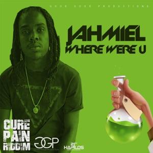 Jahmiel - Where Were U