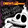Drew s Famous Kids Halloween Ghost Stories