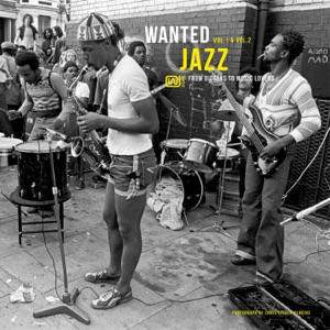 Wanted Jazz, Vol. 1 & 2: From Diggers to Music Lovers