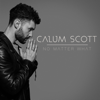 Calum Scott - No Matter What artwork